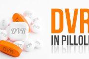 DVR in pillole
